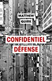 Confidentiel défense (Thrillers) (French Edition)