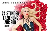 24-Stunden Erziehung zur Sub (BDSM) (German Edition)