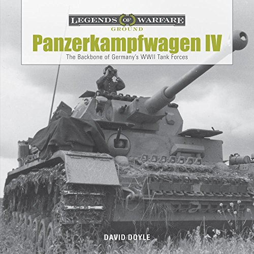 Panzerkampfwagen IV: The Backbone of Germanyas WWII Tank Forces (Legends of Warfare Ground Forc) por David Doyle