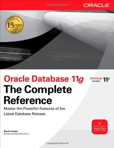 Oracle Database 11g The Complete Reference (Oracle Press) by Loney, Kevin (2009) Hardcover