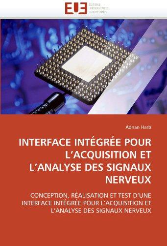INTERFACE INTÉGRÉE POUR L'ACQUISITION ET L'ANALYSE DES SIGNAUX NERVEUX par Adnan Harb