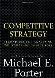 [ [ [ Competitive Strategy: Techniques for Analyzing Industries and Competitors [ COMPETITIVE STRATEGY: TECHNIQUES FOR ANALYZING INDUSTRIES AND COMPETITORS ] By Porter, Michael ( Author )Jun-01-1998 Hardcover