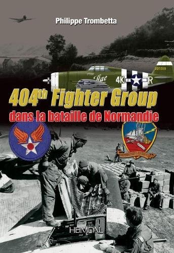404th Fighter Group: Dans La Bataille De Normandie