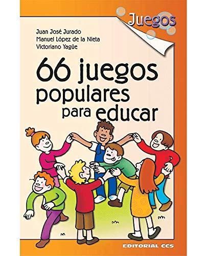 66 Juegos Populares Para Educar -  1ª Edición