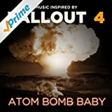 Atom Bomb Baby (Music Inspired by Fallout 4)