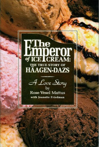 the-emperor-of-ice-cream-the-true-story-of-haagen-dazs