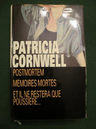 Postmortem, mémoires mortes, et il ne restera que poussière par Patricia Cornwell