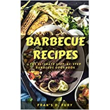 Barbecue Recipes: The Ultimate Step-By-Step Barbecue Cookbook (English Edition)