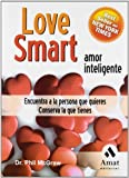 LOVE SMART. AMOR INTELIGENTE (Spanish Edition) by Dr. Phil McGraw (2007-01-01)