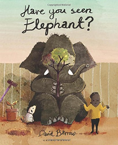 Have You Seen Elephant? by David Barrow (2016-03-01)