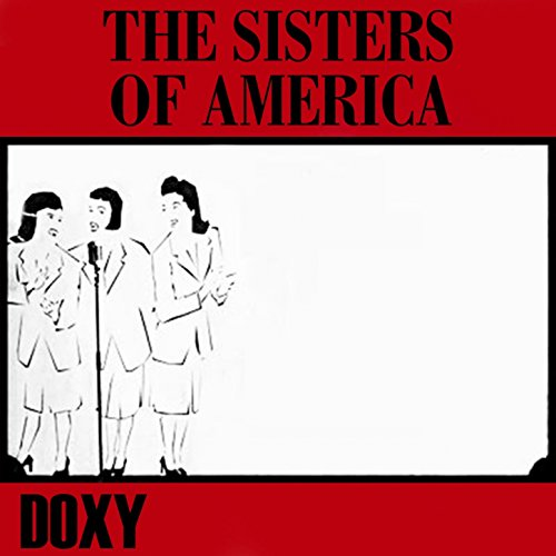 The Sisters of America (Doxy C...