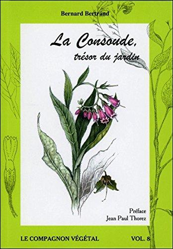La Consoude, trésor du jardin - Vol. 8