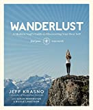 Wanderlust: A Modern Yogi's Guide to Discovering Your Best Self