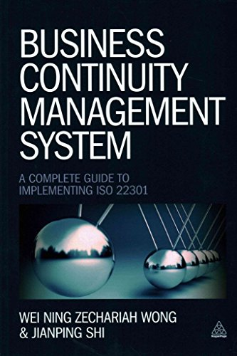 [Business Continuity Management System: A Complete Guide to Implementing ISO 22301] (By: Wei Ning Zechariah Wong) [published: November, 2014]