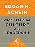Organizational Culture and Leadership (The Jossey-Bass Business and Management Series (US))