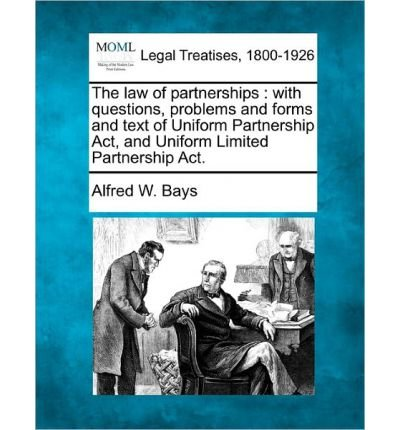 The Law of Partnerships: With Questions, Problems and Forms and Text of Uniform Partnership ACT, and Uniform Limited Partnership ACT. (Paperback) - Common (Uniform Partnership Act)