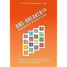 BMS-Breaker 18 - MedAT 2018, Medizin studieren in Österreich: Vorbereitungstipps, Strategien und 1.000+ BMS Fragen Biologie, Chemie, Physik & den Basiskenntnistest im Medizinaufnahmetest