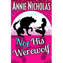 Not his Werewolf: Shifter Romance (Not This Series Book 2) (English Edition)