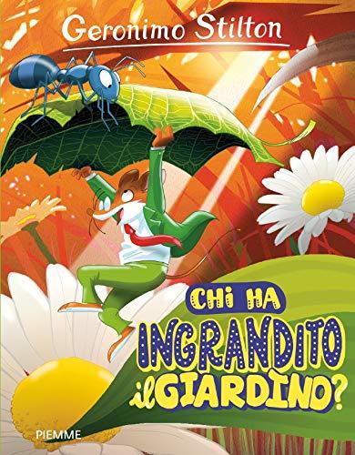 Chi ha ingrandito il giardino?: QUANDO SEI MINI, IL DIVERTIMENTO E' MAXI (Italian Edition)