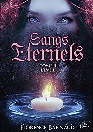 Sangs Éternels - Tome 2: L'Eveil (Saga bit lit) (Sangs Etern