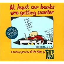 At Least Our Bombs Are Getting Smarter: A Cartoon Preview of the '90s