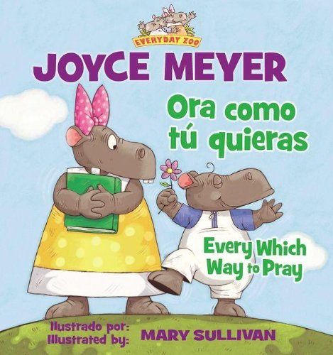 Ora Como T Quieras/Every Which Way to Pray (Everyday Zoo)