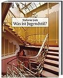 Image de Was ist Jugendstil?: Eine Analyse der Jugendstilarchitektur 1890-1910