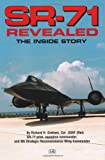 SR-71 Revealed: The Inside Story: The Untold Story