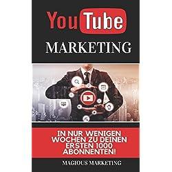 Youtube Marketing: In nur wenigen Wochen zu Deinen ersten 1000 Abonnenten! Lerne alle Hacks der Youtube SEO! (Mit Youtube Geld verdienen, social media Marketing, online Geld verdienen, seo)