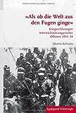 ??Als ob die Welt aus den Fugen ginge??: Kriegserfahrungen ??sterreichisch-ungarischer Offiziere 1914-18 by Martin Schmitz (2016-03-06)