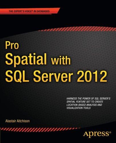 Pro Spatial with SQL Server 2012 (Expert's Voice in Databases) by Alastair Aitchison (2012-05-15) par Alastair Aitchison