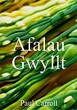Afalau Gwyllt (Welsh Edition)
