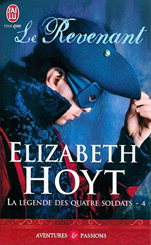 La légende des quatre soldats (Tome 4) - Le Revenant par [Hoyt, Elizabeth]