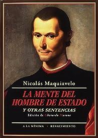 La mente del hombre de estado y otras sentencias par Nicolás Maquiavelo