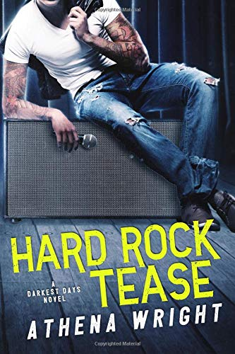 Hard Rock Tease (Darkest Days, Band 1) -