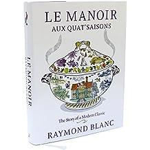 Le Manoir Aux Quat'saisons: The Story of a Modern Classic