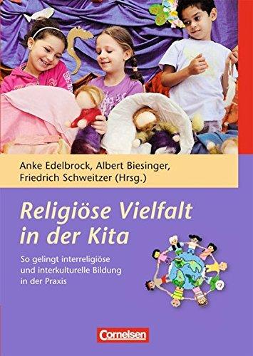 Religiöse Vielfalt in der Kita: So gelingt interreligiöse und interkulturelle Bildung in der Praxis. Buch