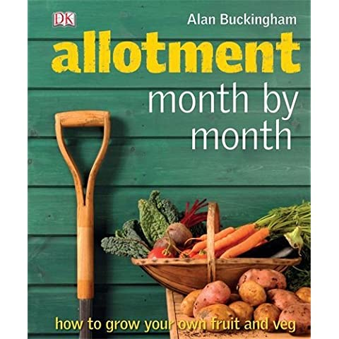 Allotment Month by Month by Alan Buckingham (1-Apr-2009) Hardcover