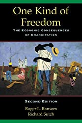 One Kind of Freedom 2ed: The Economic Consequences of Emancipation