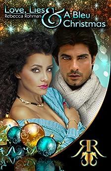 Love, Lies & A Bleu Christmas (Love On The Pacific Shores Series Book 4) (English Edition) di [Rohman, Rebecca]
