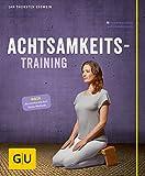 Achtsamkeitstraining (GU Multimedia Körper, Geist & Seele)