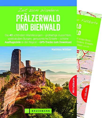 Wanderführer Pfälzerwald mit Bienwald: Die 40 schönsten Touren zum Wandern rund um Bad Dürkheim, Neustadt an der Weinstraße, Falkenburg und Burg ... und GPS-Daten zum Download (Zeit zum Wandern)