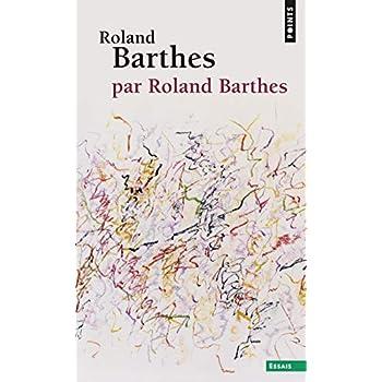 Roland Barthes, par Roland Barthes