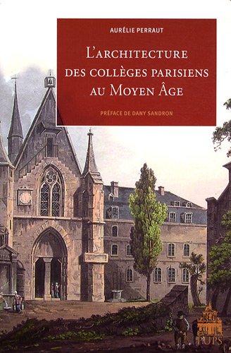 L'architecture des collèges parisiens au Moyen Age