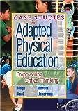 Case Studies in Adapted Physical Education: Empowering Critical Thinking by Samuel R. Hodge (2003-01-01) - Samuel R. Hodge;Nathan M. Murata;Martin E. Block;Lauren J. Lieberman