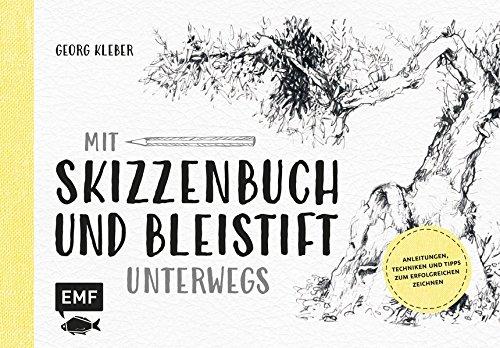 Preisvergleich Produktbild Mit Skizzenbuch und Bleistift unterwegs: Anleitungen, Techniken und Tipps zum erfolgreichen Zeichnen