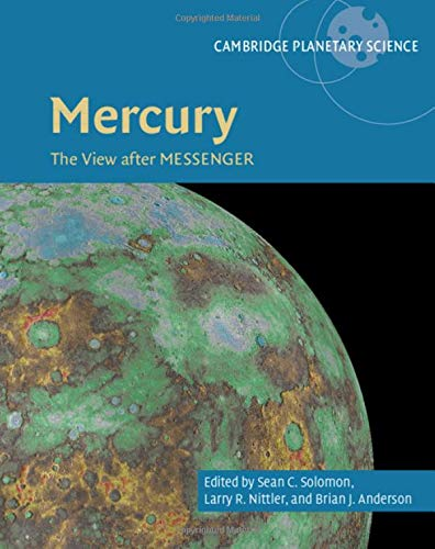 Mercury: The View after MESSENGER (Cambridge Planetary Science, Band 21) Solar-messenger