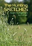 The Hunting Sketches Bk.1: My Neighbour Radilov and Other Stories