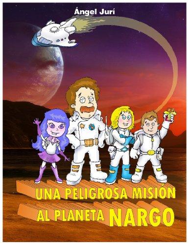 Portada del libro Una Peligrosa Misiòn Al Planeta Nargo