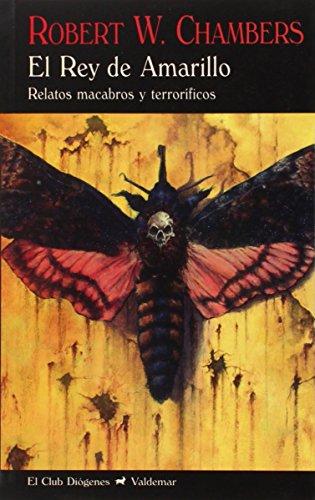 El Rey de Amarillo: Relatos macabros y terroríficos: 319 (El Club Diógenes)